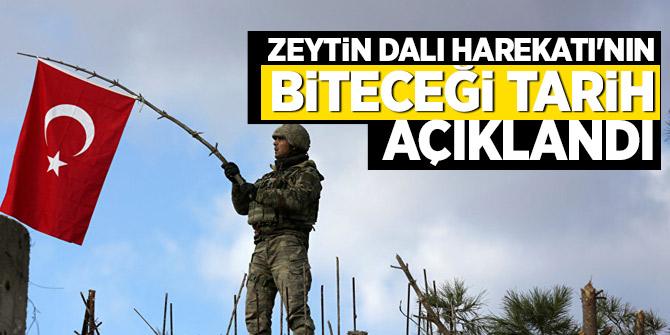 Zeytin Dalı Harekatı'nın biteceği tarih açıklandı