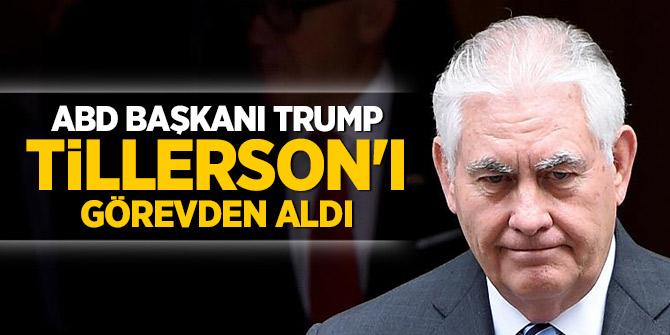ABD Başkanı Trump Tillerson'ı görevden aldı