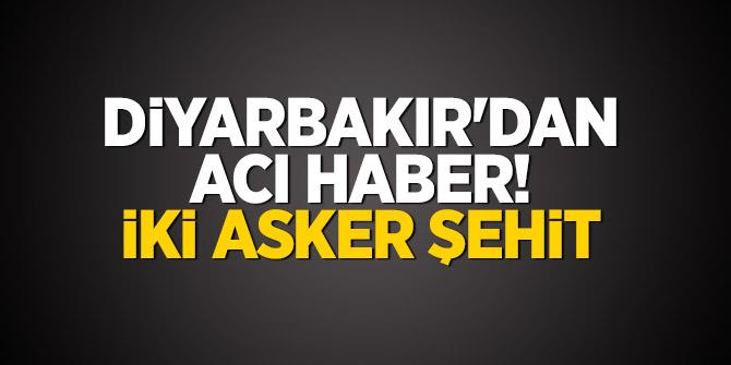 Diyarbakır'dan acı haber! İki asker şehit