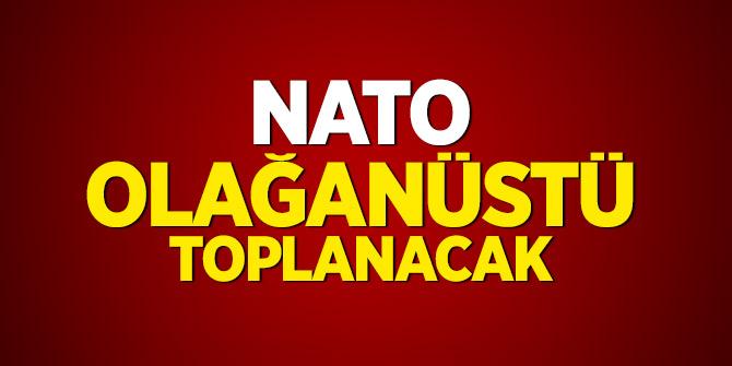NATO olağanüstü toplanacak
