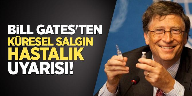 Bill Gates'ten küresel salgın hastalık uyarısı!