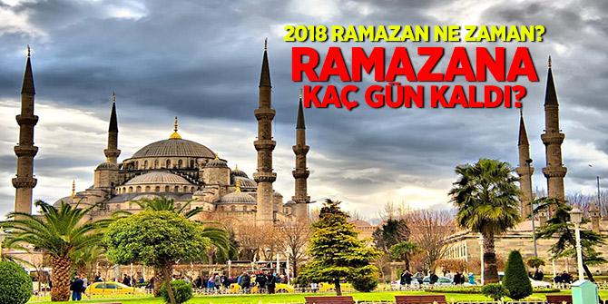 2018 Ramazan ne zaman? Ramazana kaç gün kaldı?