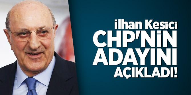 Kesici CHP'nin adayını açıkladı!