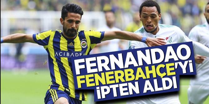 Fernandao Fenerbahçe'yi ipten aldı