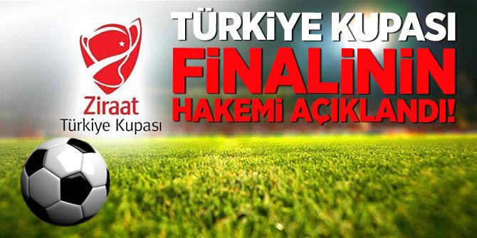 Türkiye Kupası finalinin hakemi açıklandı!