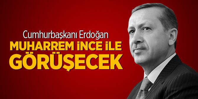 Cumhurbaşkanı Erdoğan ve İnce'nin görüşeceği saat açıklandı