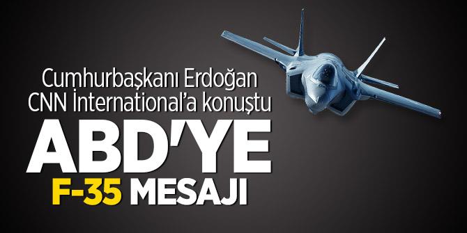 Cumhurbaşkanı Erdoğan'dan ABD'ye F-35 mesajı