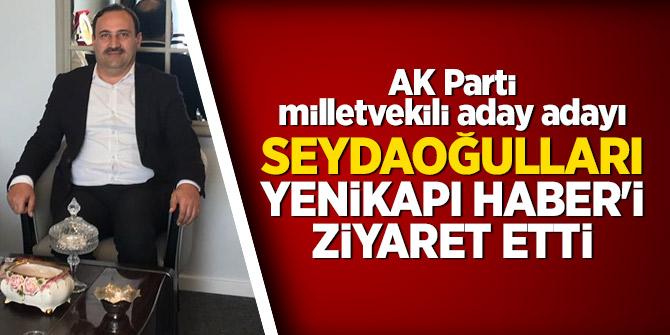 AKParti milletvekili aday adayı Seydaoğulları Yenikapı Haber'i ziyaret etti