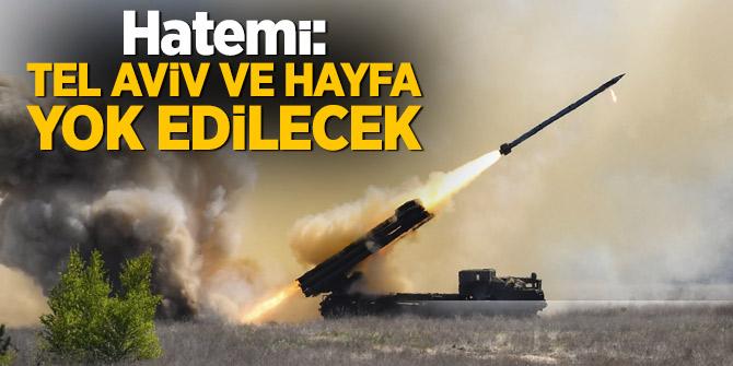 Hatemi: Tel Aviv ve Hayfa yok edilecek