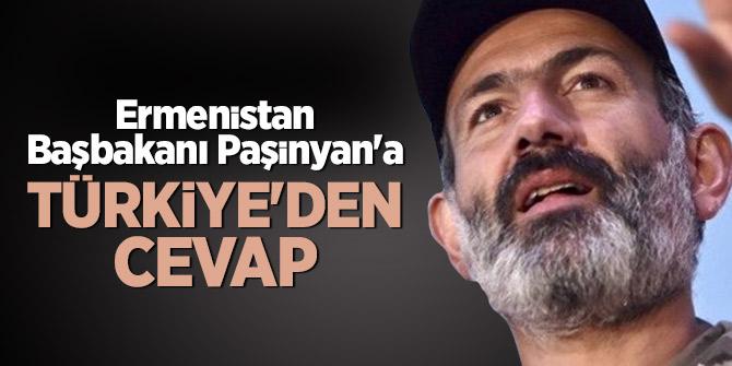 Ermenistan Başbakanı Paşinyan'a Türkiye'den cevap