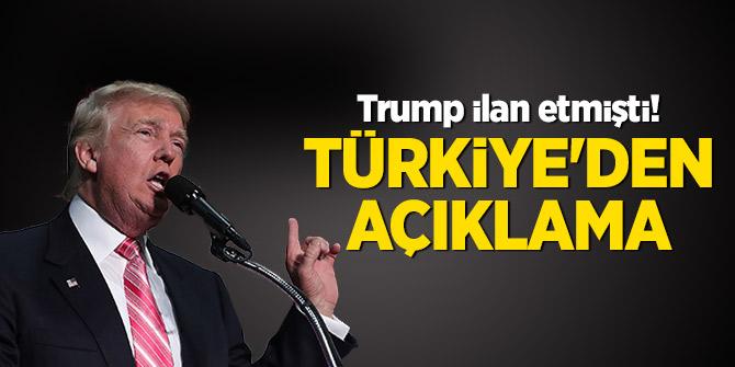 Trump ilan etmişti! Türkiye'den açıklama