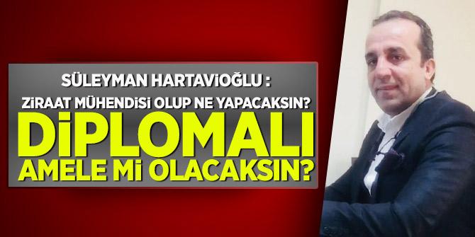 Hartavioğlu'dan Ziraat mühendisi açıklaması