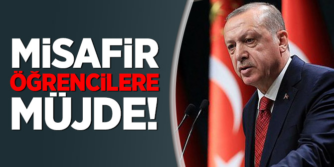 Cumhurbaşkanı Erdoğan'dan yabancı öğrencilere müjde!