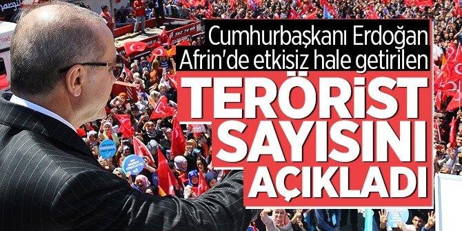 Cumhurbaşkanı Erdoğan Afrin'de etkisiz hale getirilen terörist sayısını açıkladı