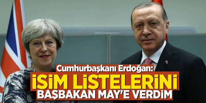 Cumhurbaşkanı Erdoğan: İsim listelerin Başbakan May'e verdim