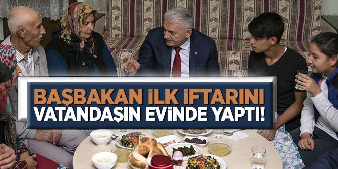 Başbakan Yıldırım vatandaşın evinde ilk iftarını yaptı!
