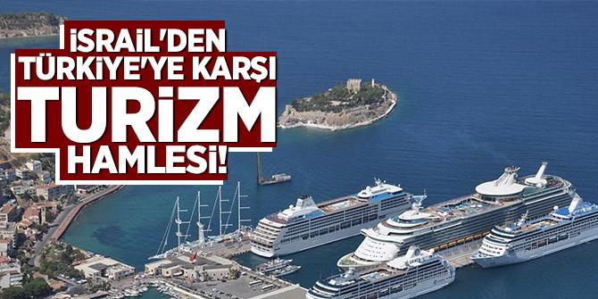 İsrail'den Türkiye'ye karşı turizm hamlesi!