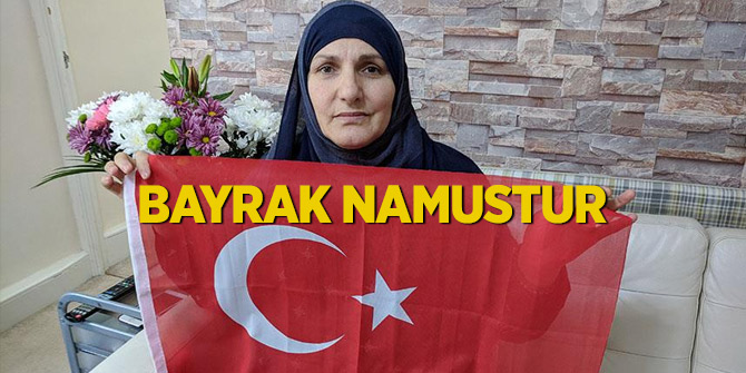 Türk bayrağını teröristlere vermeyen Fethiye Kubal: Bayrak namustur