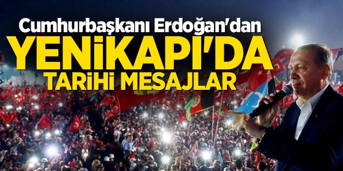 Cumhurbaşkanı Erdoğan'dan Yenikapı'da tarihi mesajlar