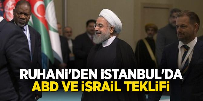 Ruhani'den İstanbul'da ABD ve İsrail teklifi