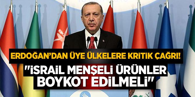 Erdoğan: İsrail menşelii ürünler boykot edilmeli