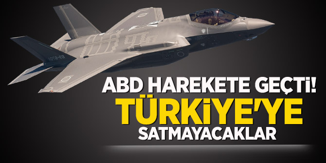 ABD harekete geçti! Türkiye'ye satmayacaklar