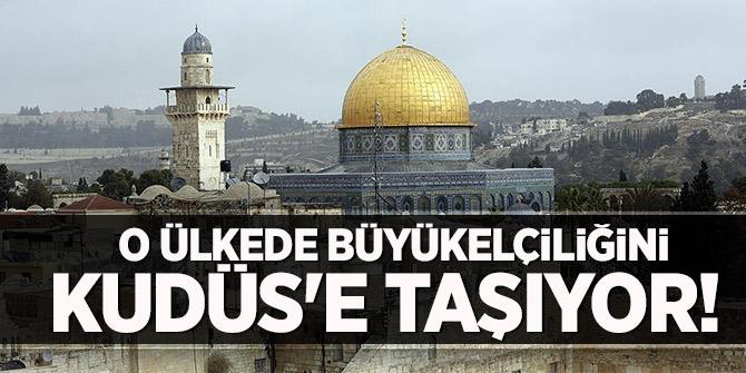 O ülkede büyükelçiliğini Kudüs'e taşıyor!