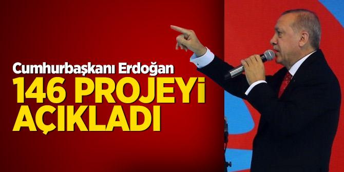 Cumhurbaşkanı Erdoğan 146 projeyi açıkladı