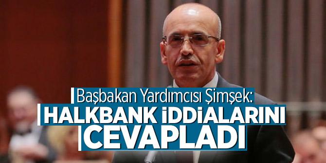 Başbakan Yardımcısı Şimşek: Halkbank iddialarını cevapladı