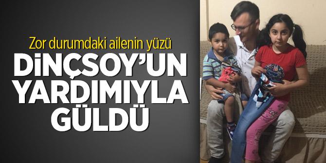Zor durumdaki ailenin yüzü Dinçsoy'un yardımıyla güldü