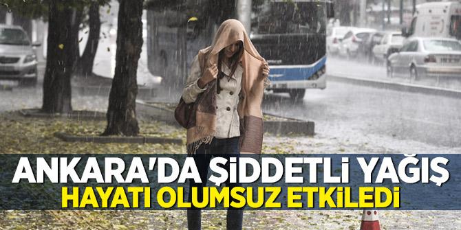 Ankara'da şiddetli yağış hayatı olumsuz etkiledi