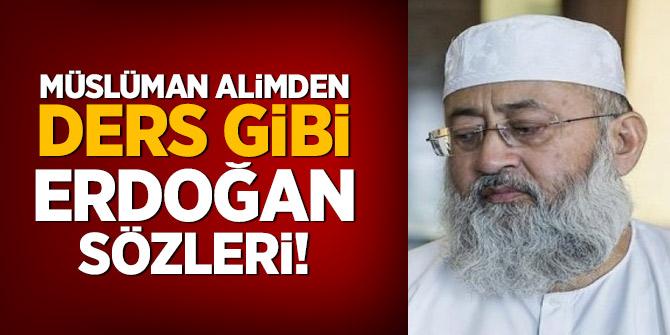 Müslüman alimden ders gibi Erdoğan sözleri!