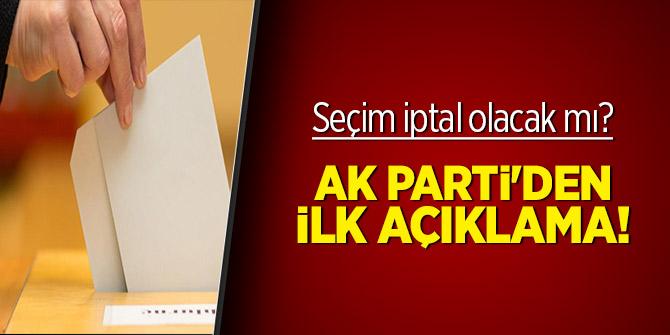Seçim iptal olacak mı? AK Parti'den ilk açıklama!