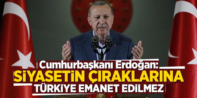 Cumhurbaşkanı Erdoğan: Siyasetin çıraklarına Türkiye emanet edilmez