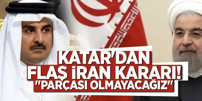 """Katar'dan flaş İran kararı! """"Parçası olmayacağız"""""""