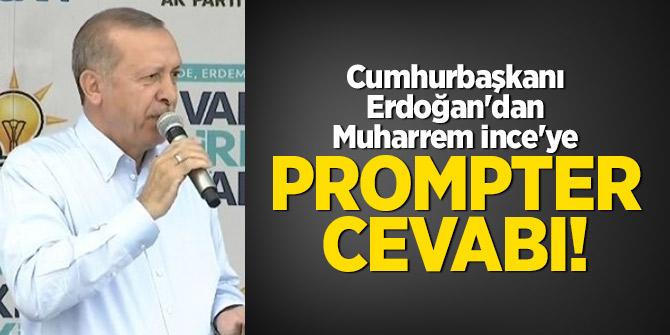 Cumhurbaşkanı Erdoğan'dan Muharrem İnce'ye prompter cevabı!