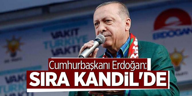 Cumhurbaşkanı Erdoğan: Sıra Kandil'de