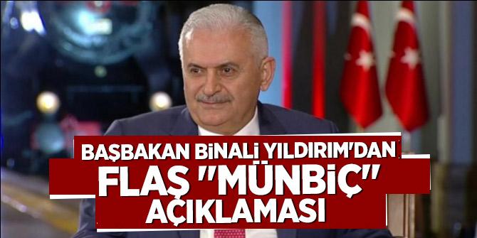 """Başbakan Yıldırım'dan flaş """"Münbiç"""" açıklaması"""