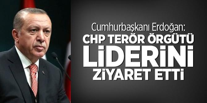 Erdoğan: CHP terör örgütü liderini ziyaret etti