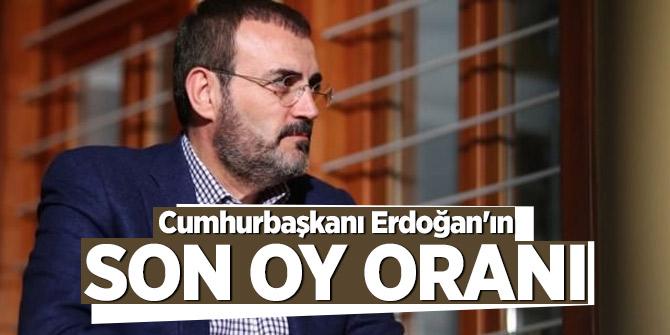 Cumhurbaşkanı Erdoğan'ın son oy oranı