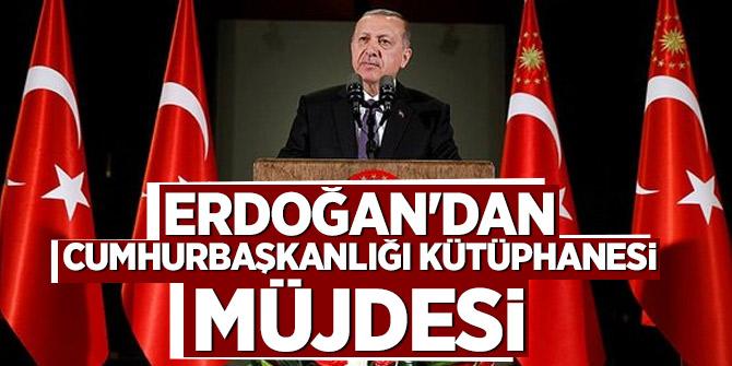 Cumhurbaşkanı Erdoğan'dan Cumhurbaşkanlığı Kütüphanesi müjdesi