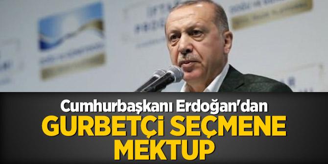 Cumhurbaşkanı Erdoğan'dan gurbetçi seçmene mektup