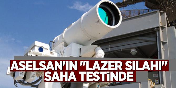 """ASELSAN'ın """"lazer silahı"""" saha testinde"""