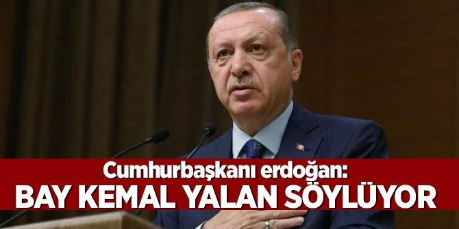 Erdoğan: Bay Kemal'in adamlarına söyleyin...