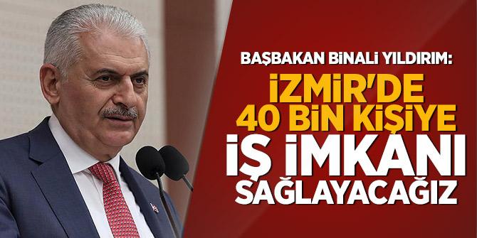 """"""" İzmir'de 40 bin kişiye iş imkanı sağlayacağız"""""""