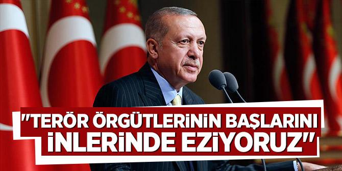 Erdoğan: Terör örgütlerinin başlarını inlerinde eziyoruz