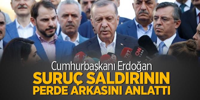 Cumhurbaşkanı Erdoğan Suruç saldırının perde arkasını anlattı
