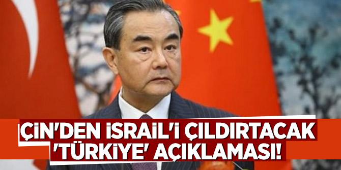 Çin'den İsrail'i çıldırtacak 'Türkiye' açıklaması!