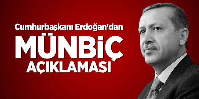 Cumhurbaşkanı Erdoğan'dan Münbiç açıklaması
