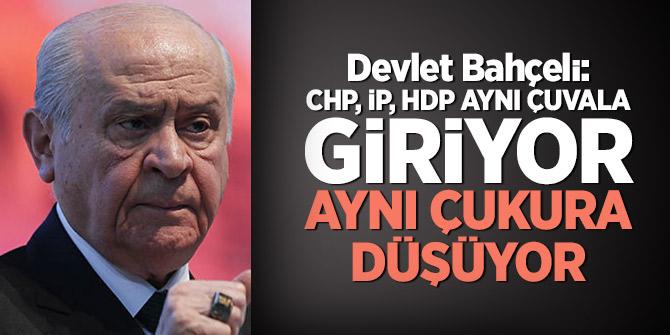 Bahçeli: CHP, İP, HDP aynı çuvala giriyor, aynı çukura düşüyor
